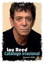 lou reed. catálogo irracional-ignacio julia-9788460821441