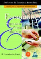 cuerpo de profesores de enseñanza secundaria: economia: supuestos practicos  (vol. ii) 9788466539241