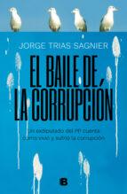 el baile de la corrupcion-jorge trias sagnier-9788466664141