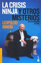 la crisis ninja y otros misterios de la economia actual-leopoldo abadia-9788467032741