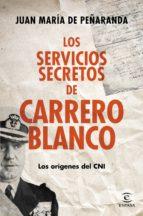 (pe) los servicios secretos de carrero blanco-juan maria peñaranda-9788467043341
