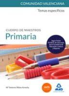 cuerpo de maestros primaria: temas especificos comunidad valencia na-9788467688641