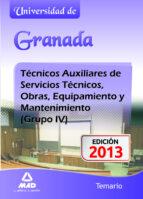 TECNICOS AUXILIARES DE SERVICIOS TECNICOS, OBRAS, EQUIPAMIENTO Y MANTENIMIENTO (GRUPO IV) DE LA UNIVERSIDAD DE GRANADA. TEMARIO