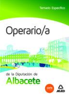 OPERARIO/A DE LA DIPUTACION DE ALBACETE. TEMARIO ESPECIFICO