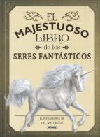 el majestuoso libro de los seres fantasticos tom jackson 9788467765441