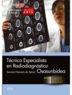 TÉCNICO ESPECIALISTA EN RADIODIAGNÓSTICO. SERVICIO NAVARRO DE SALUD-OSASUNBIDEA. TEST