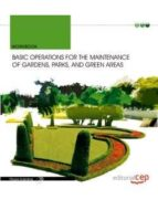 BASIC OPERATIONS FOR THE MAINTENANCE OF GARDENS, PARKS, AND GREEN AREAS. WORK BOOK
