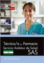 técnico/a en farmacia. servicio andaluz de salud (sas). test específicos 9788468168241
