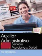 auxiliar administrativo. servicio murciano de salud. test especificos-9788468180441