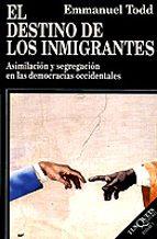 el destino de los inmigrantes asimilacion y segregacion en las de mocracias occidentales emmanuel todd 9788472237841