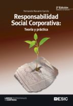 El libro de Responsabilidad social corporativa: teoria y practica (2ª ed.) autor FERNANDO NAVARRO GARCIA TXT!