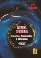 fisica general. estatica, cinematica y dinamica-9788473602341