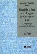 escribir y leer en el siglo de cervantes 9788474327441