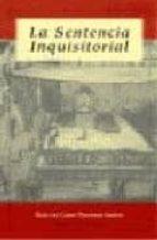 la sentencia inquisitorial-maria del camino fernandez gimenez-9788474915341