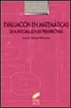 evaluacion en matematicas: una integracion de perspectivas-joaquin jimenez rodriguez-9788477384441