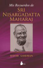 mis recuerdos de sri nisargadatta maharaj-david godman-9788478089741