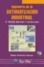 ingenieria de la automatizacion industrial (2ª ed.) (incluye cd) ramon piedrafita moreno 9788478976041