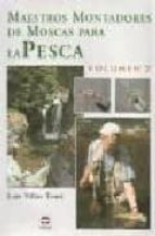 maestros montadores de moscas para la pesca (vol. ii) luis villas tome 9788479024741