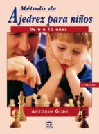 metodo de ajedrez para niños de 6 a 12 años-antonio gude-9788479025441