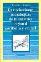 complicaciones neurologicas de la anestesia regional periferica y central. peridural y subaracnoidea-9788479034641