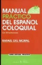 manual practico del español coloquial-rafael del moral-9788479622541