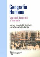 geografia humana: sociedad, economia y territorio-manuel antonio zarate martin-9788480046541