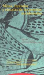 mitos, leyendas y rituales de los semitas occidentales-9788481642841