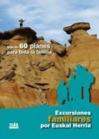 excursiones familiares por euskal herria: mas de 60 planes para t oda la familia 9788482165141