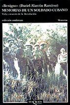 memorias de un soldado cubano: vida y muerte de la revolucion-dariel alarcon ramirez-9788483100141