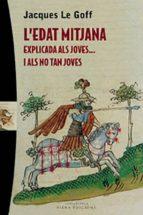 l edat mitjana explicada als joves-jacques le goff-9788483304341
