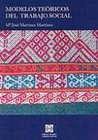 modelos teoricos del trabajo social-mª jose martinez martinez-9788484254041