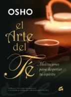 el arte del te: meditaciones para despertar tu espiritu-9788484452041