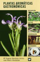 El libro de Plantas aromaticas gastronomicas autor J. MARTIN DOC!