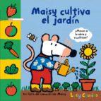 maisy cultiva el jardin-lucy cousins-9788484882541