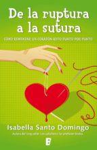 de la ruptura a la sutura (ebook) isabella santo domingo 9788490197141