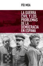 la guerra civil y los problemas de la democracia en españa (ebook)-pio moa-9788490558041