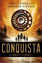 conquista (las cronicas de los invasores i)-john connolly-9788490661741
