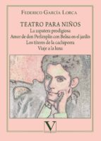 teatro para niños. la zapatera prodigiosa, amor de don perlimplín con belisa en el jardín, los títeres de la cachiporra y viaje a la luna (ebook) 9788490746141