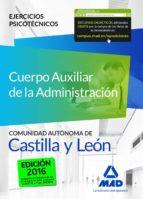 CUERPO AUXILIAR DE LA ADMON DE LA COMUNIDAD AUTONOMA DE CASTILLA Y LEON. EJERCICIOS PSICOTECNICOS