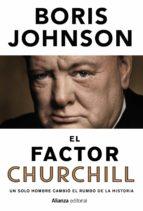 el factor churchill: un solo hombre cambio el rumbo de la historia-boris johnson-9788491041641