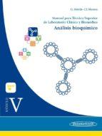 módulo v. análisis bioquímico. manual para técnico superior de laboratorio clínico y biomédico-francisco j mérida de la torre-9788491100041