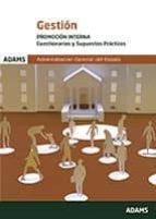administracion general del estado: gestion promocion interna cuestionarios y supuestos practicos 9788491473541