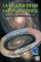 la galaxia en un campo de futbol-juan fernandez macarron-9788492509041