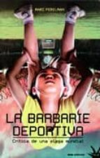 la barbarie deportiva marc perelman 9788492559541