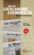 El libro de Per un catalanisme cosmopolita autor MONTSERRAT GUIBERNAU EPUB!