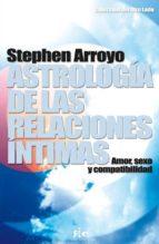astrologia de las relaciones intimas: amor, sexo y compatibilidad-stephen arroyo-9788493670641