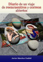 diario de un viaje de reencuentros y correos abiertos (ebook) javier francisco 9788493795641