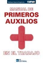 manual de primeros auxilios en el trabajo barbara garcia gogenola 9788494021541