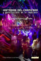 historias del crazy bar y otros relatos de lo imposible (ebook)-maria concepcion regueiro-lola robles-9788494037641