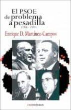 el psoe: de problema a pesadilla (1936 1939) enrique dominguez martinez campos 9788494073441
